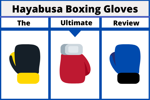 Hayabusa boxing gloves, the ultimate review with three illustrated gloves