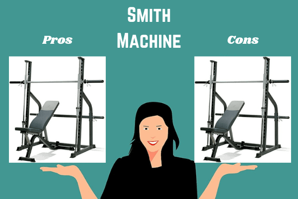 pros and cons of a smith machine with a lady holding up a pro and a con in either hand