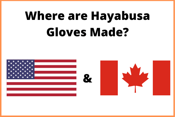 where are hayabusa gloves made (containing American and Canadian flag)